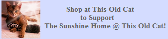 Shop at This Old Cat to Support The Sunshine Home @ This Old Cat!